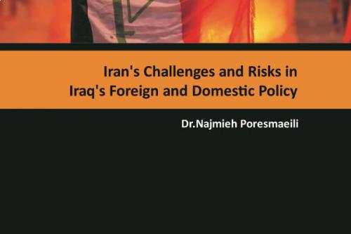 Iran's Challenge and Risk in Iraq's Foreign and Domestic policy