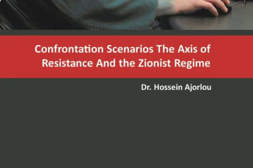 Confrontation Scenarios of Axis of Resistance and the Zionist Regime